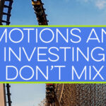 Don't mix emotions with your equity investments